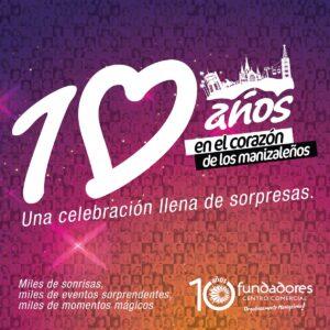 10 Años en el corazón de los Manizaleños